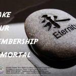 Make Your Membership Immortal